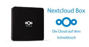 Nextcloud Box - Die Cloud auf dem Schreibtisch